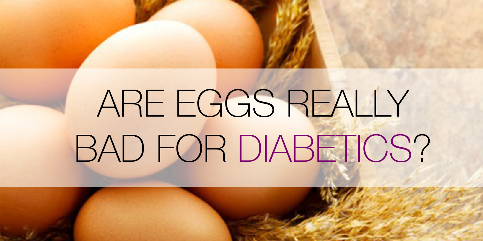 Are eggs really bad for diabetes?